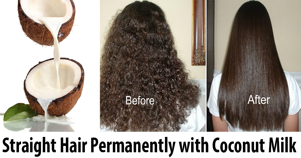 How to Get Straight Hair Permanently with Coconut Milk ...