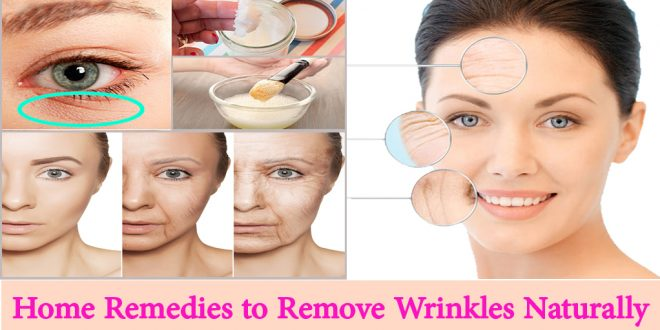 Top 5 Ways to Remove Wrinkles Naturally Using Home Remedies
